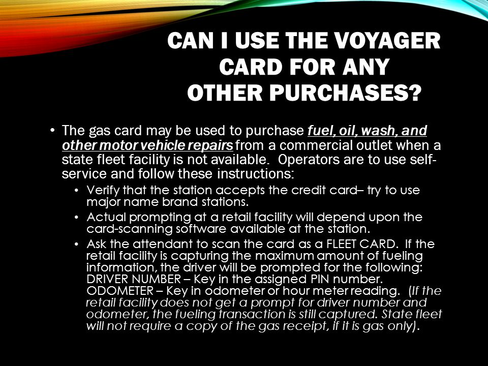 CAN I USE THE VOYAGER CARD FOR ANY OTHER PURCHASES.