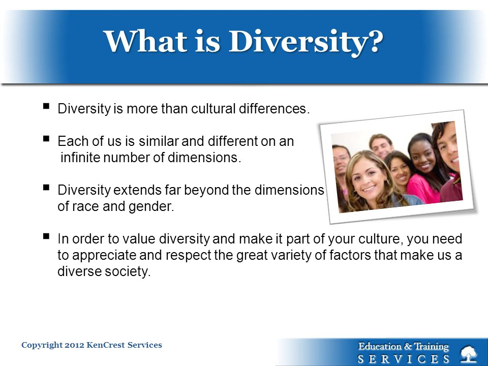 Copyright 2012 KenCrest Services Diversity is more than cultural differences.