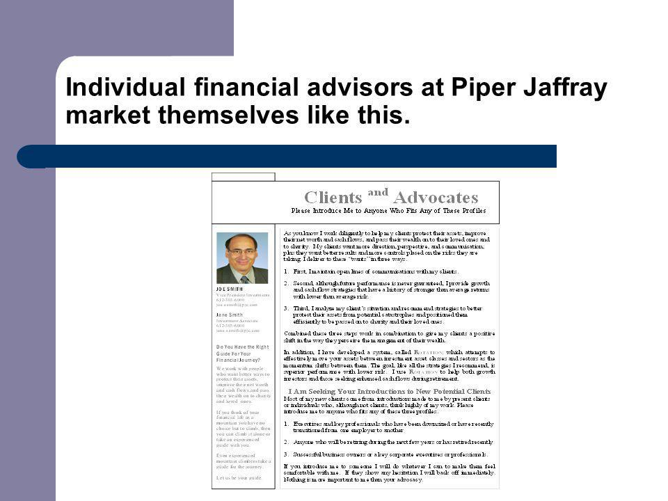 Individual financial advisors at Piper Jaffray market themselves like this.