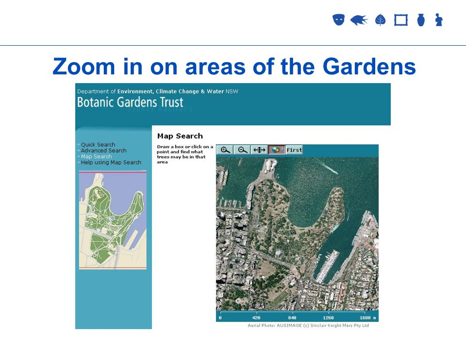 Collections Management 2 September 2005 Zoom in on areas of the Gardens