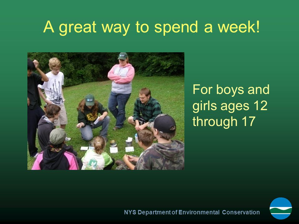 NYS Department of Environmental Conservation A great way to spend a week.