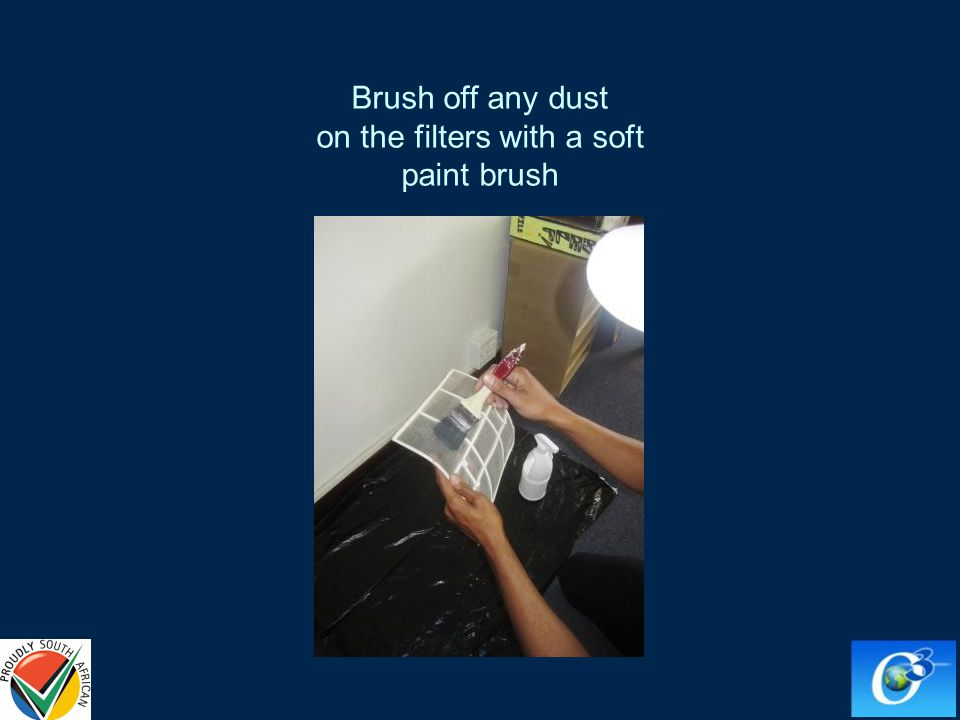 Brush off any dust on the filters with a soft paint brush