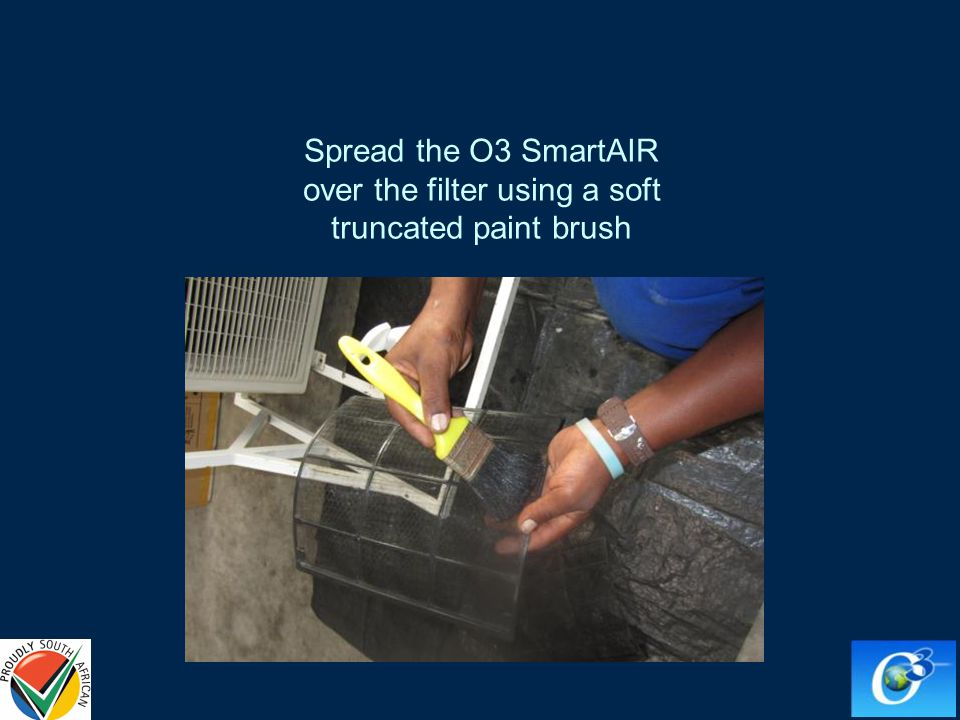 Spread the O3 SmartAIR over the filter using a soft truncated paint brush