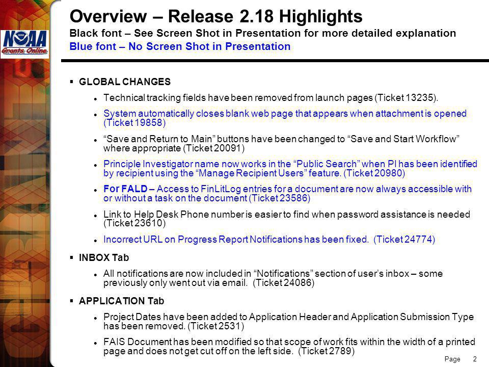 Page 2 Overview – Release 2.18 Highlights Black font – See Screen Shot in Presentation for more detailed explanation Blue font – No Screen Shot in Presentation GLOBAL CHANGES Technical tracking fields have been removed from launch pages (Ticket 13235).