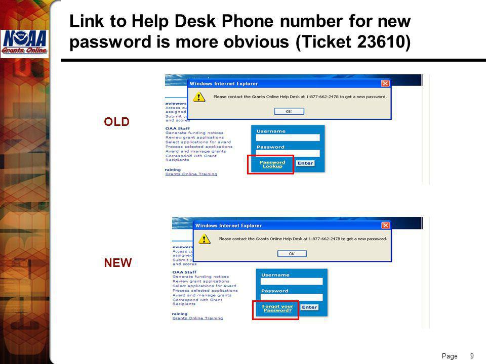 Page 9 Link to Help Desk Phone number for new password is more obvious (Ticket 23610) OLD NEW