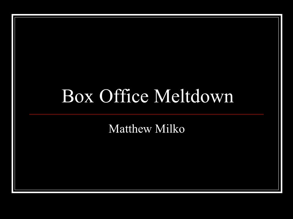 Box Office Meltdown Matthew Milko  Movie Theaters 1896