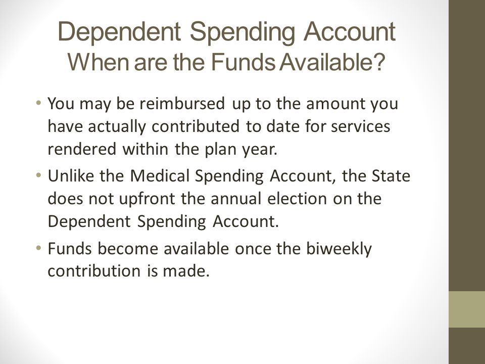 Dependent Spending Account When are the Funds Available.