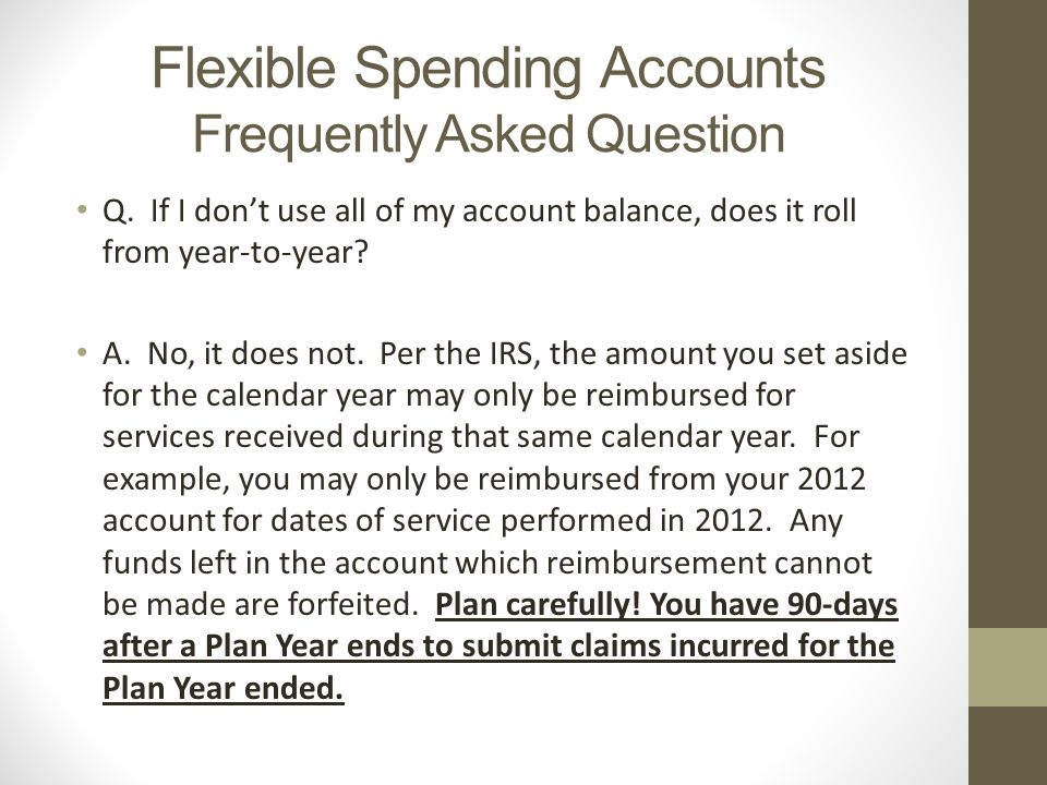 Flexible Spending Accounts Frequently Asked Question Q.