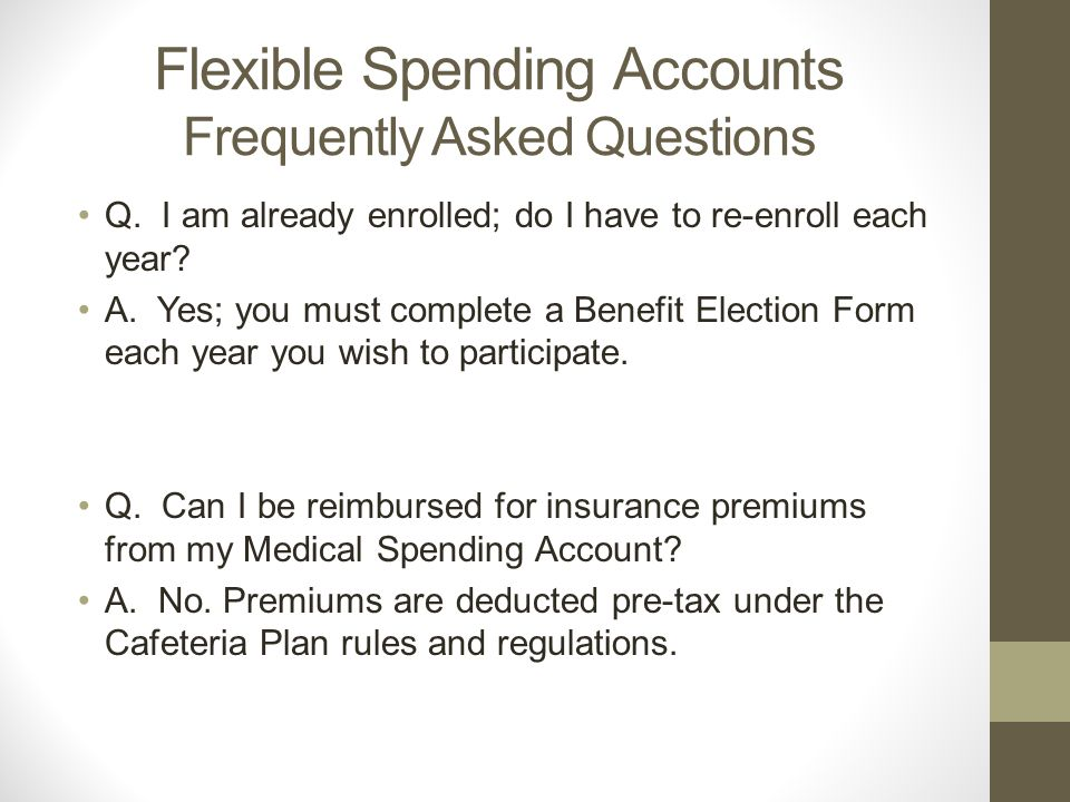 Flexible Spending Accounts Frequently Asked Questions Q.