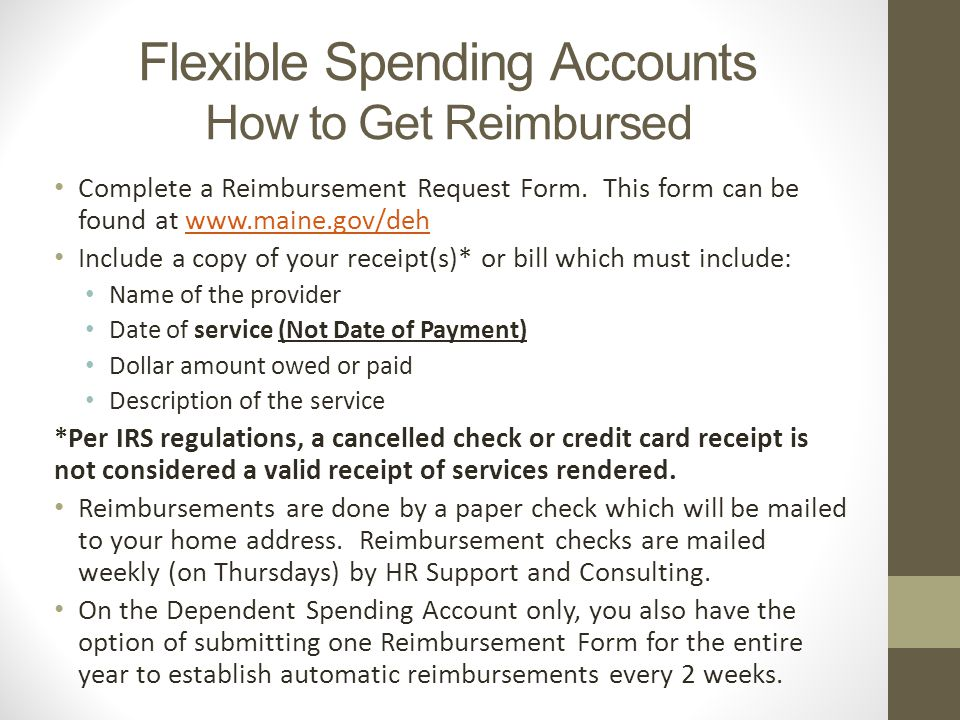 Flexible Spending Accounts How to Get Reimbursed Complete a Reimbursement Request Form.