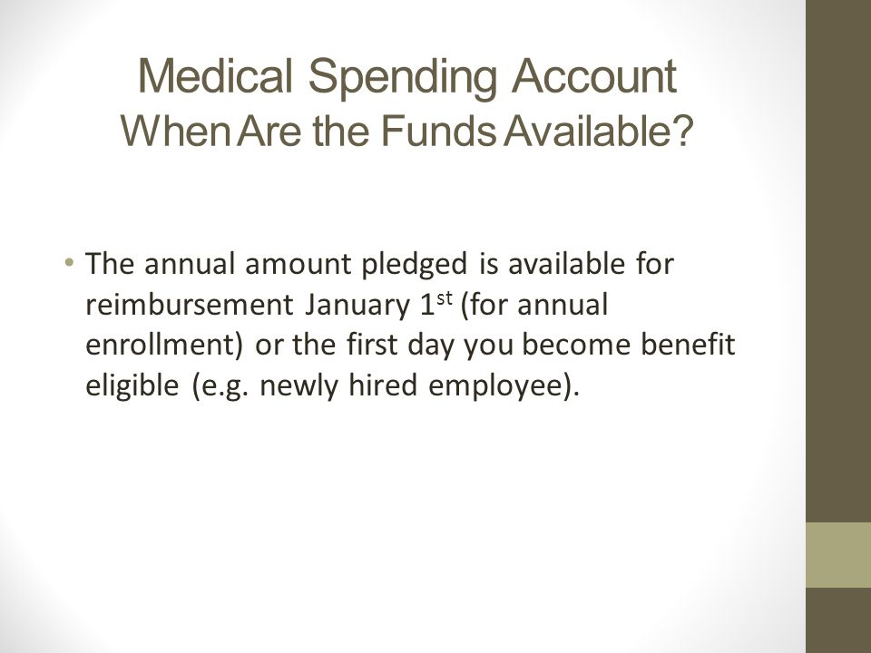 Medical Spending Account When Are the Funds Available.