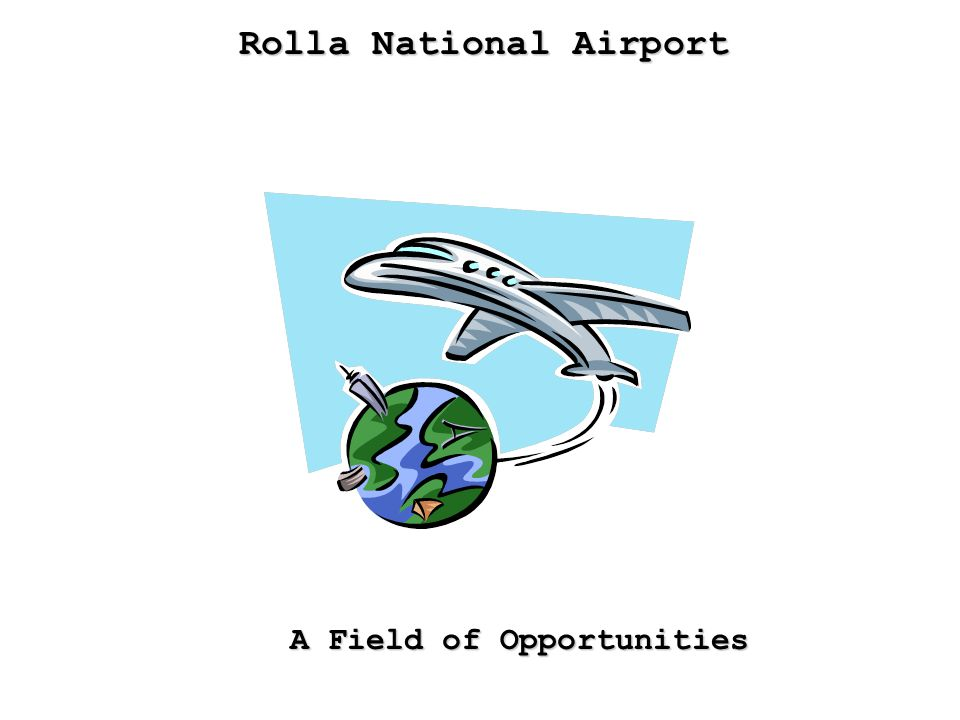 Rolla National Airport A Field of Opportunities