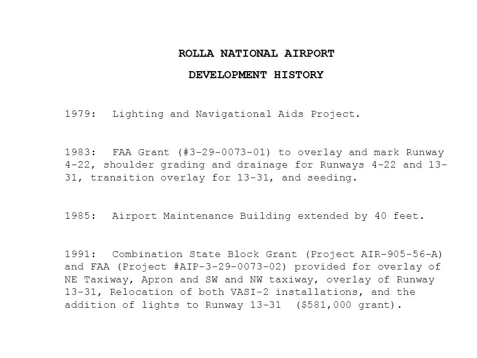 ROLLA NATIONAL AIRPORT DEVELOPMENT HISTORY 1979:Lighting and Navigational Aids Project.