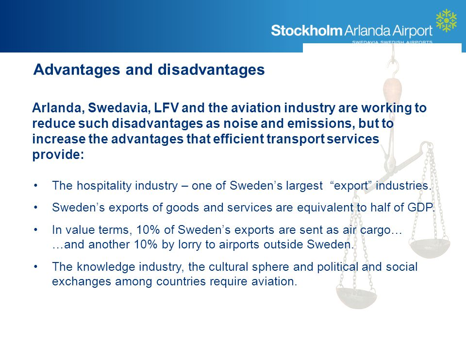 Advantages and disadvantages The hospitality industry – one of Swedens largest export industries.