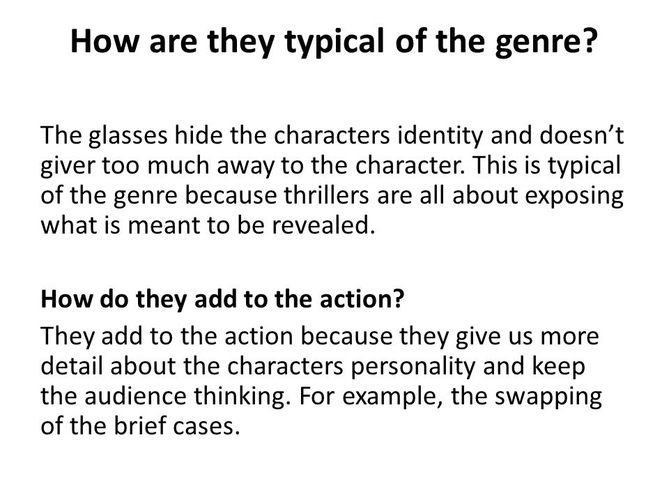 How are they typical of the genre.