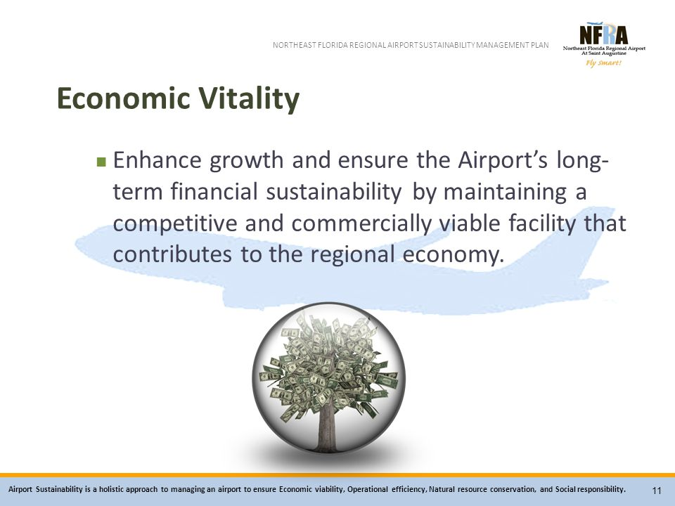 Airport Sustainability is a holistic approach to managing an airport to ensure Economic viability, Operational efficiency, Natural resource conservation, and Social responsibility.