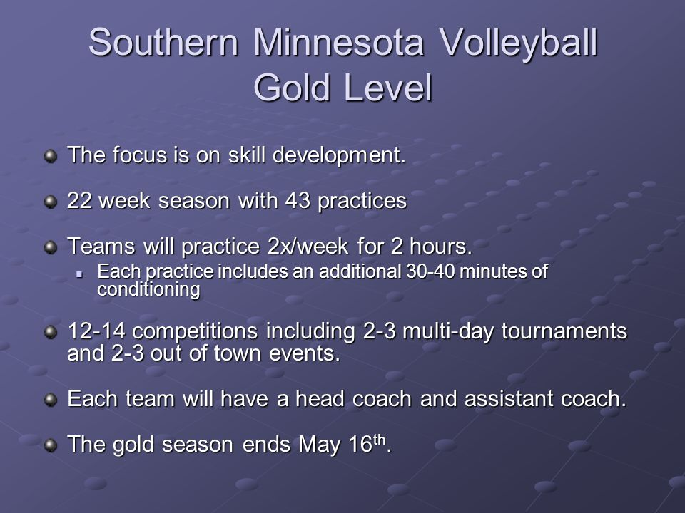 Southern Minnesota Volleyball Gold Level The focus is on skill development.