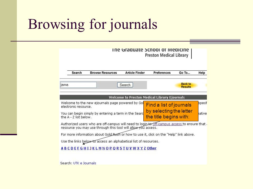 Browsing for journals Find a list of journals by selecting the letter the title begins with:
