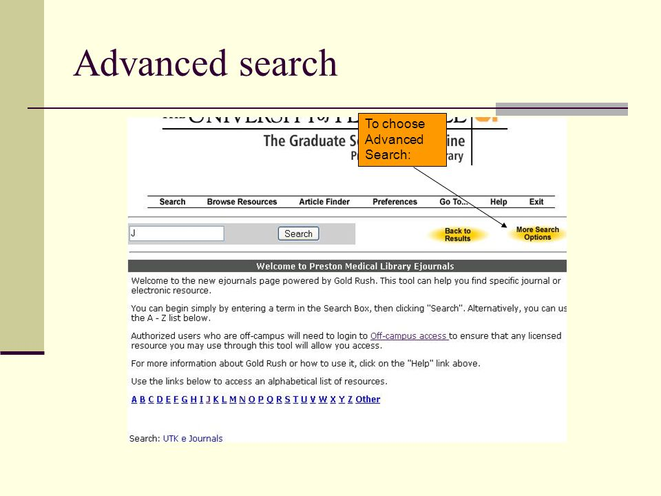 Advanced search To choose Advanced Search: