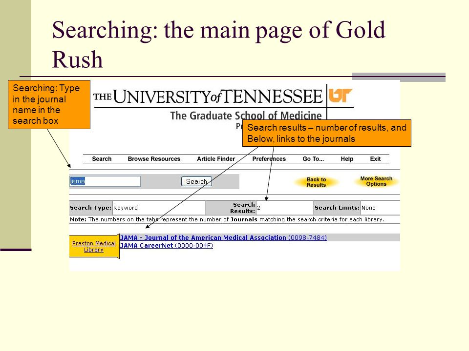Searching: the main page of Gold Rush Search results – number of results, and Below, links to the journals Searching: Type in the journal name in the search box