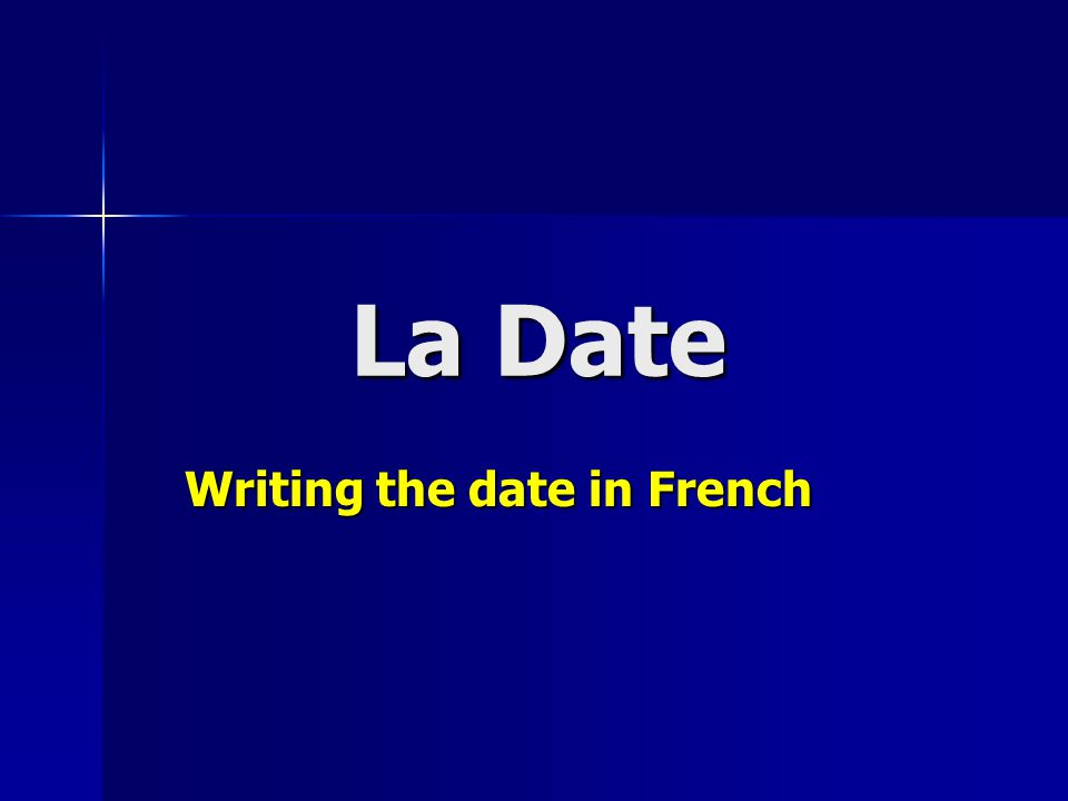 La Date Writing the date in French