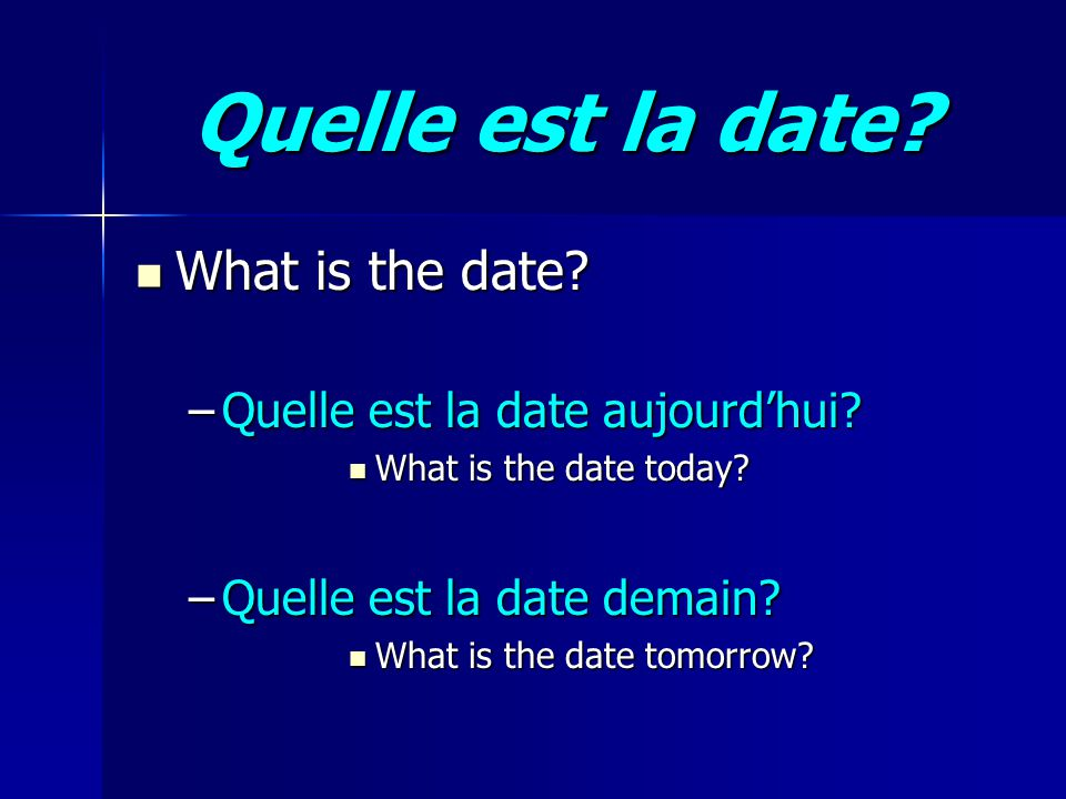 Quelle est la date. What is the date. What is the date.