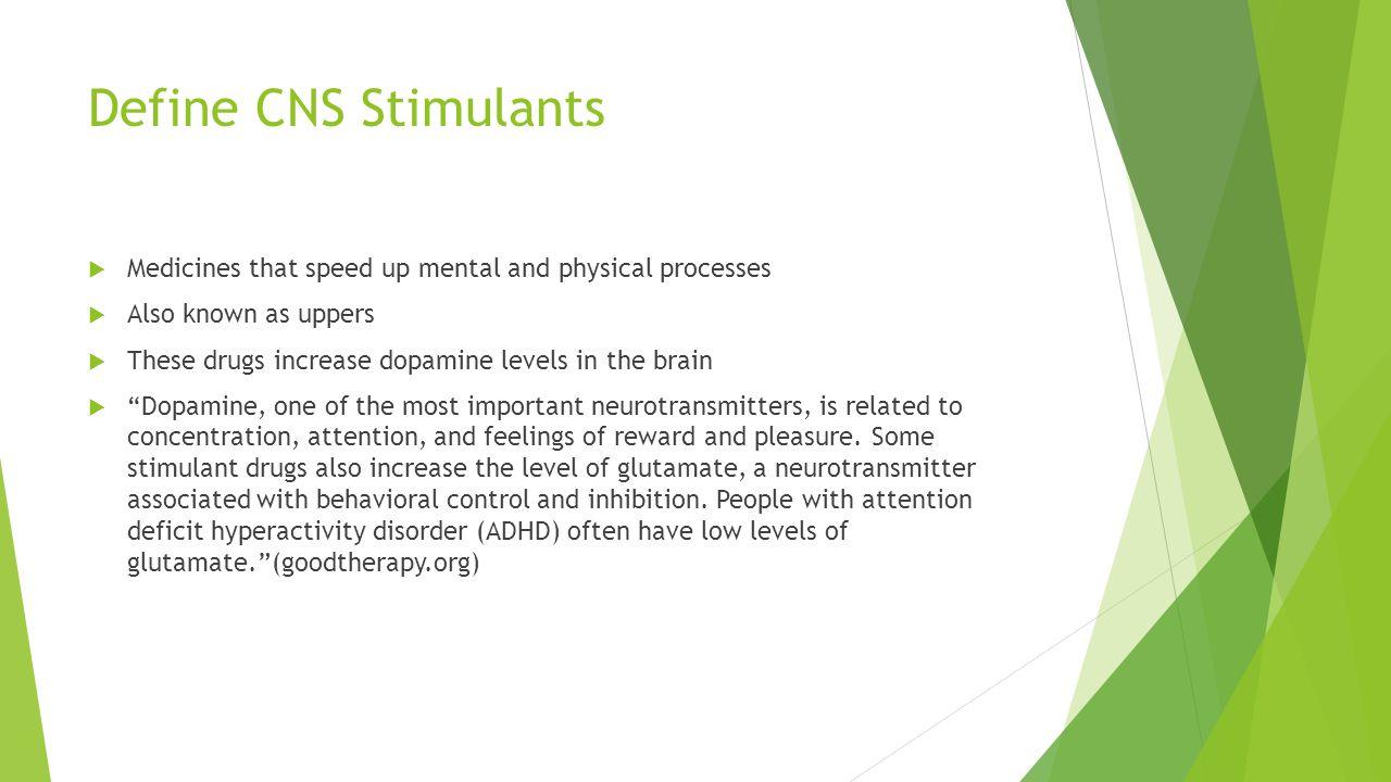 Adhd Drugs Increase Brain Glutamate >> Cns Stimulants Kendell Hodgden Define Cns Stimulants Medicines That