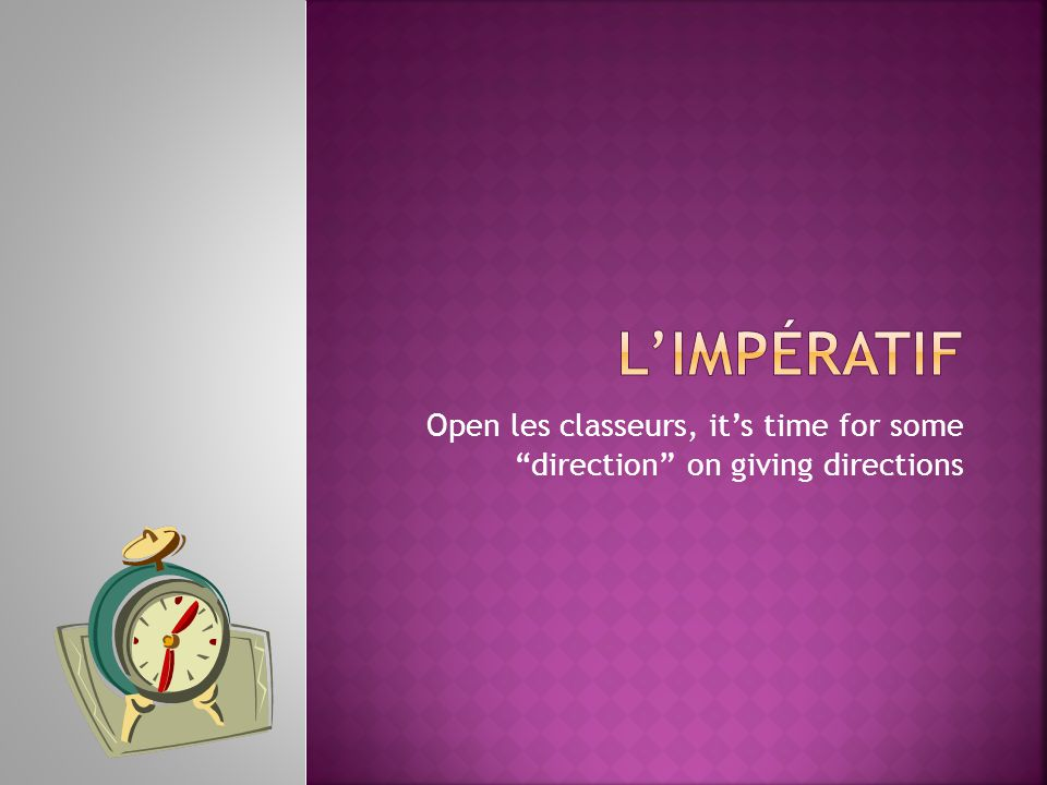 Open les classeurs, its time for some direction on giving directions