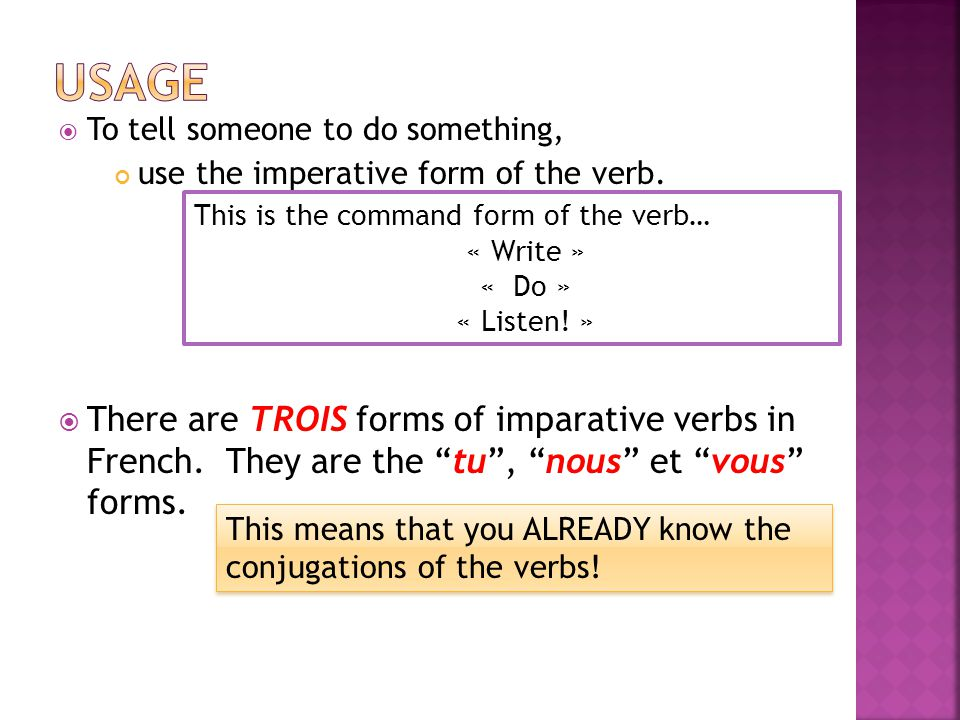 To tell someone to do something, use the imperative form of the verb.