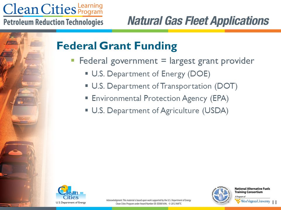 11 Federal Grant Funding Federal government = largest grant provider U.S.