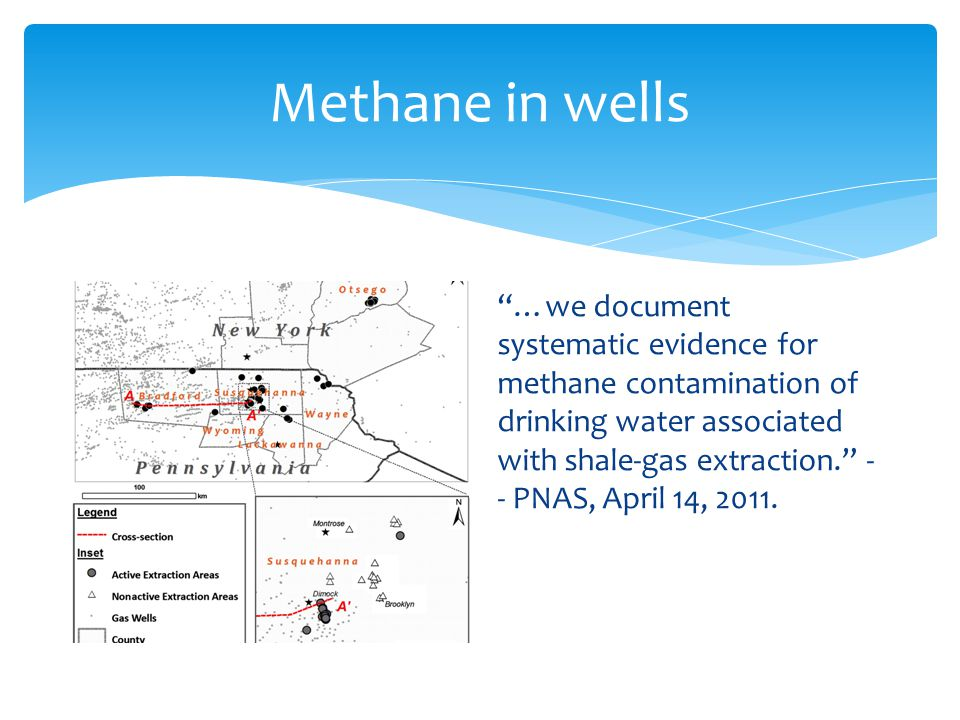 Methane in wells …we document systematic evidence for methane contamination of drinking water associated with shale-gas extraction.