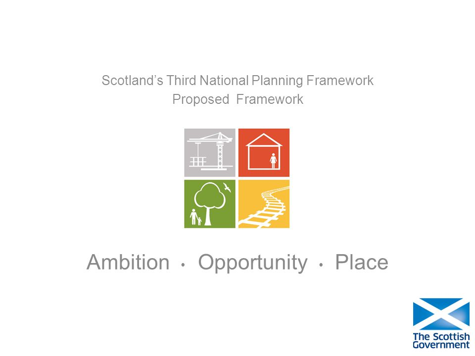 Scotlands Third National Planning Framework Proposed Framework Ambition Opportunity Place
