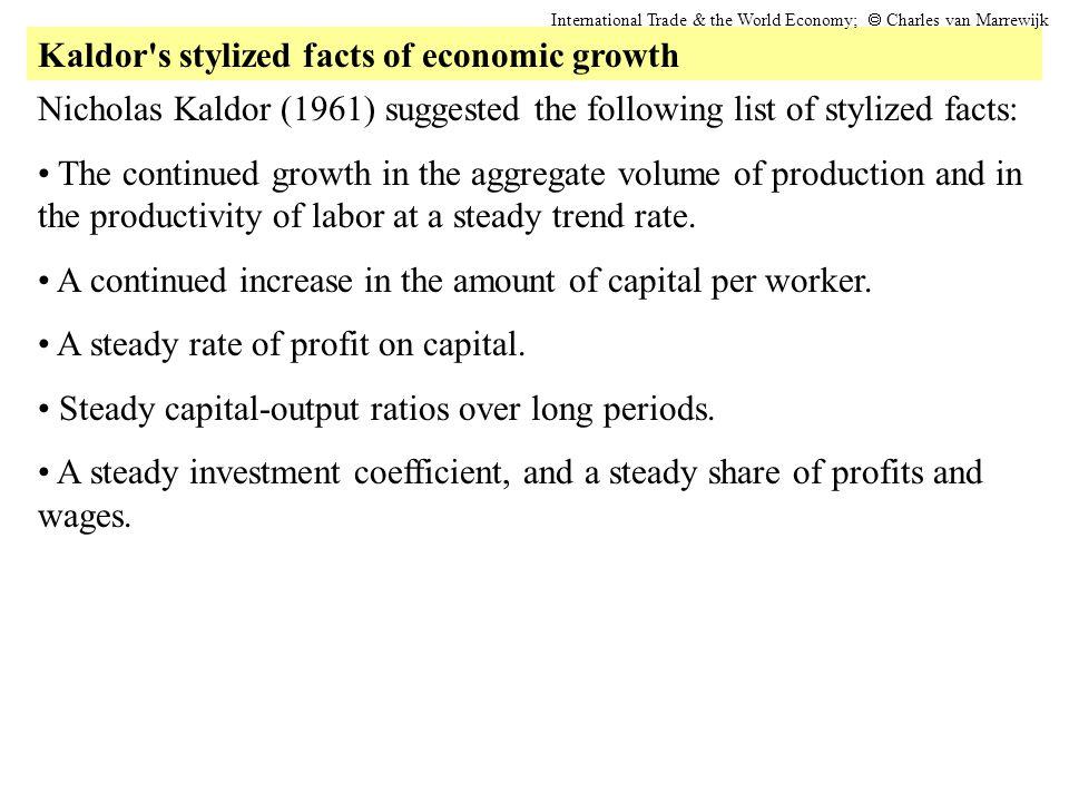 Kaldor S Stylized Facts Of Economic Growth International Trade The World Economy Charles Van