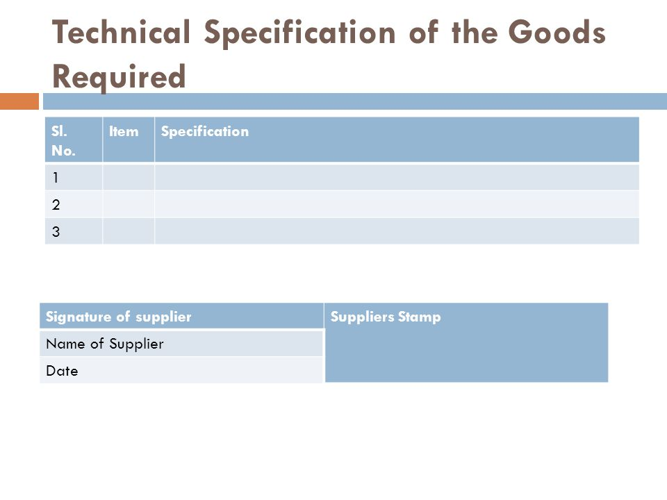 Technical Specification of the Goods Required Sl. No.