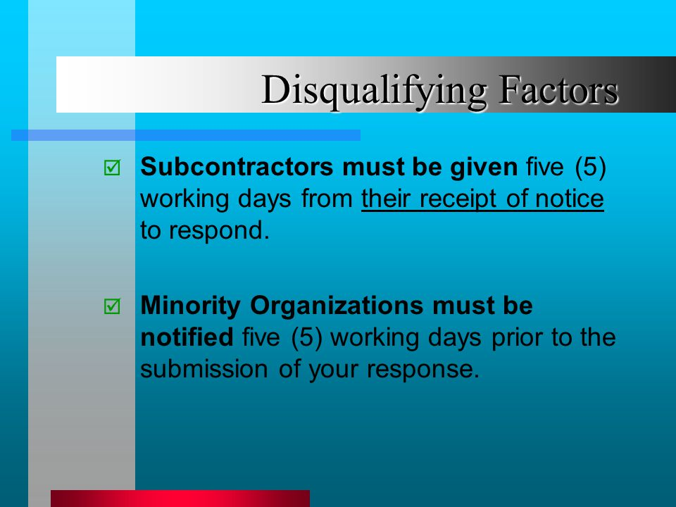 Disqualifying Factors Subcontractors must be given five (5) working days from their receipt of notice to respond.