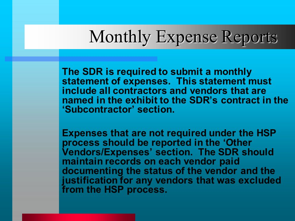 Monthly Expense Reports The SDR is required to submit a monthly statement of expenses.