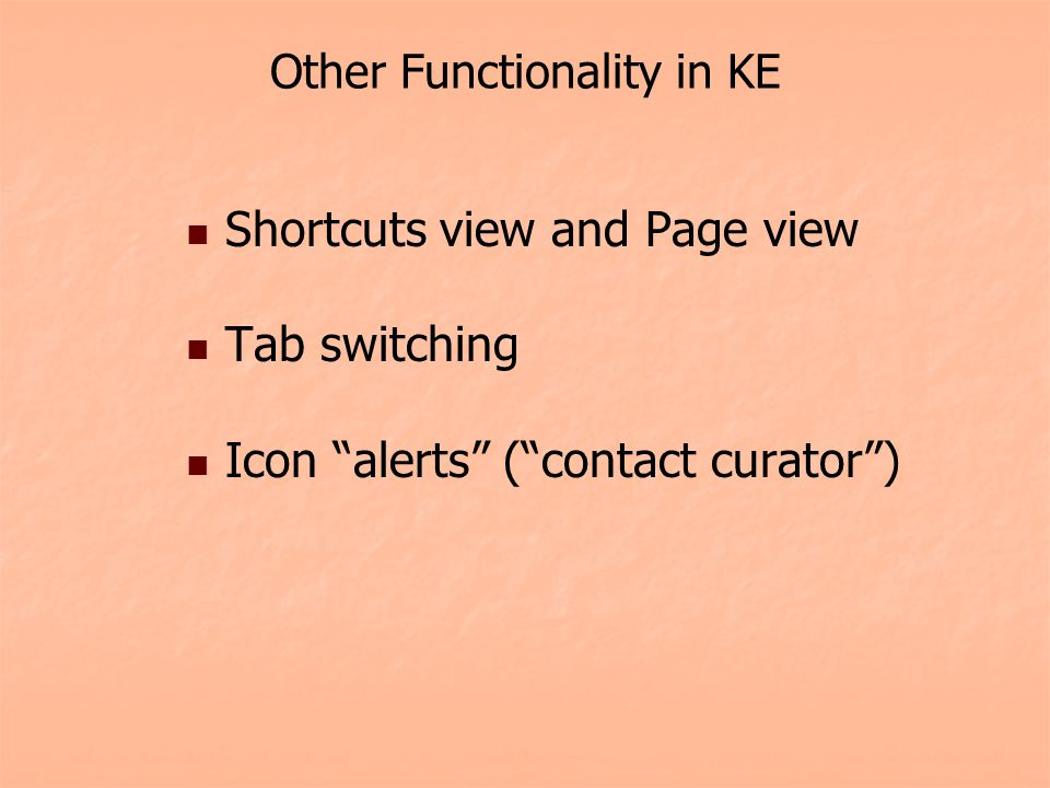 Other Functionality in KE Shortcuts view and Page view Tab switching Icon alerts (contact curator)