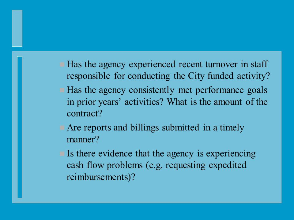 n Has the agency experienced recent turnover in staff responsible for conducting the City funded activity.
