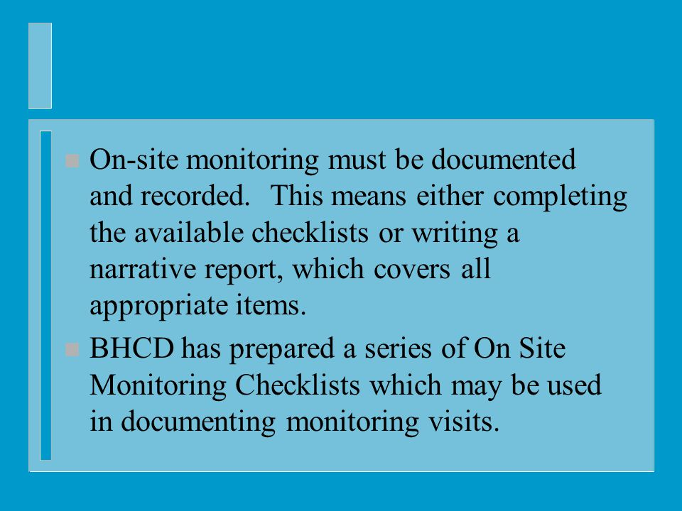 n On-site monitoring must be documented and recorded.