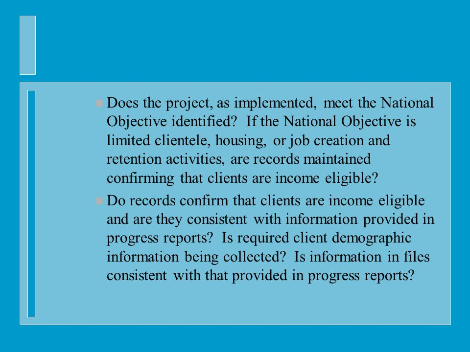n Does the project, as implemented, meet the National Objective identified.