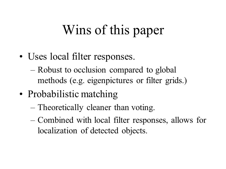 Wins of this paper Uses local filter responses.