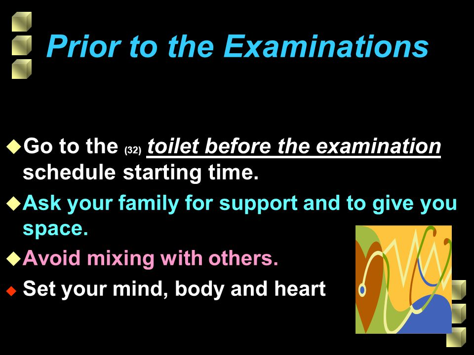 Prior to the Examinations u Go to the (32) toilet before the examination schedule starting time.