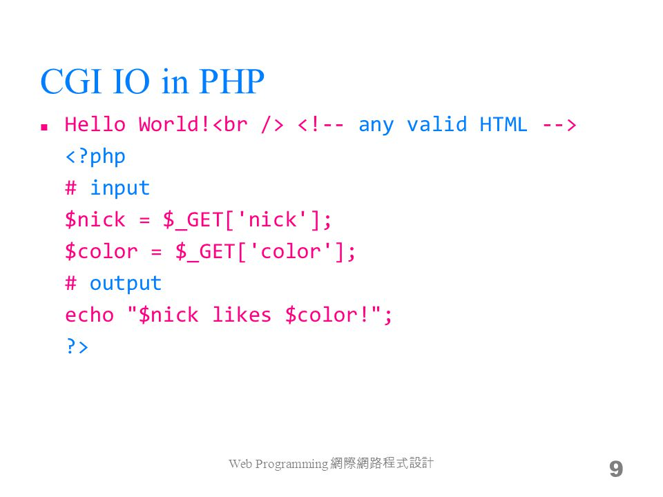 CGI IO in PHP Hello World! Web Programming 9