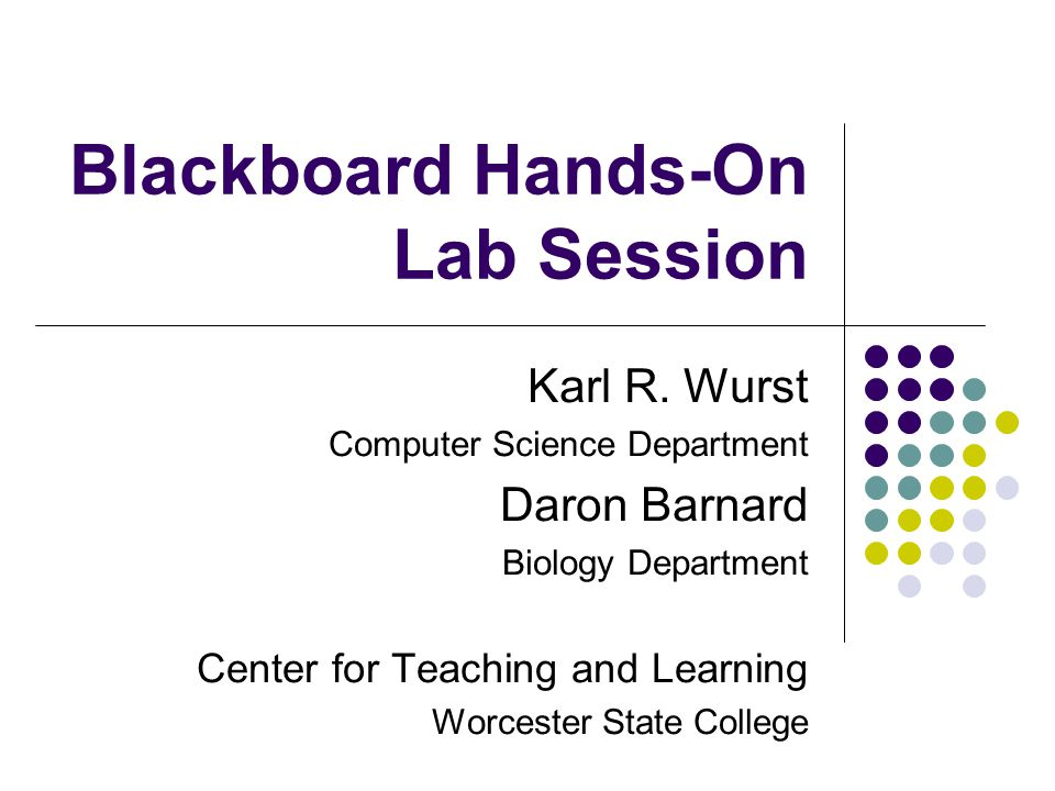 Blackboard Hands-On Lab Session Karl R.