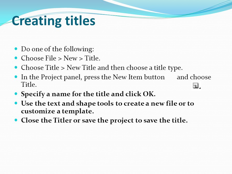 Creating titles Do one of the following: Choose File > New > Title.