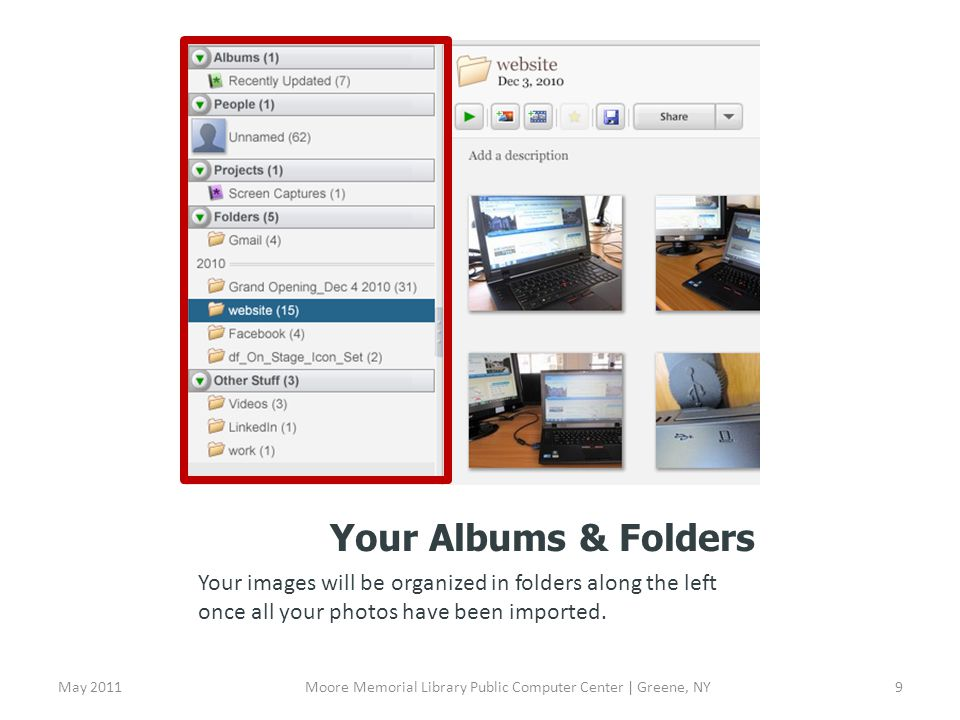 Your Albums & Folders Your images will be organized in folders along the left once all your photos have been imported.