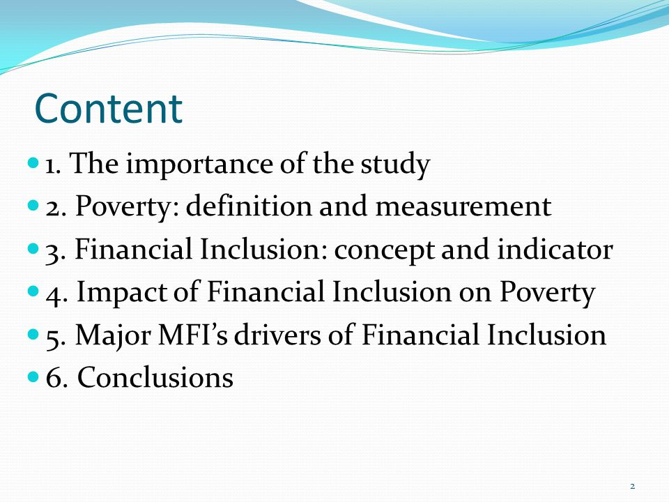 Content 1. The importance of the study 2. Poverty: definition and measurement 3.