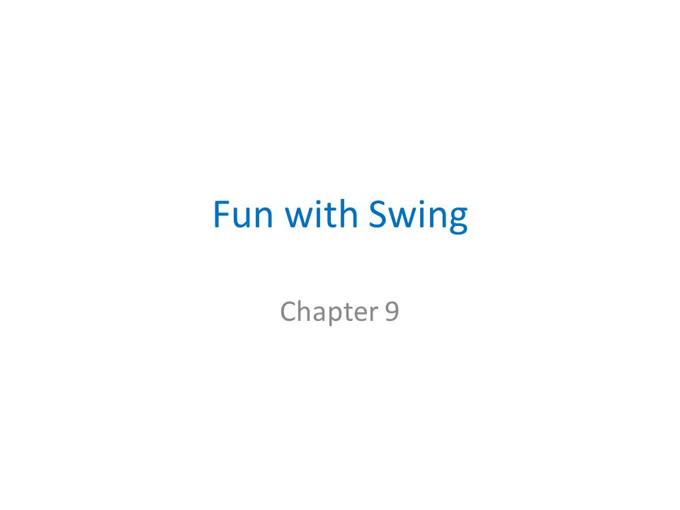 Fun with Swing Chapter 9