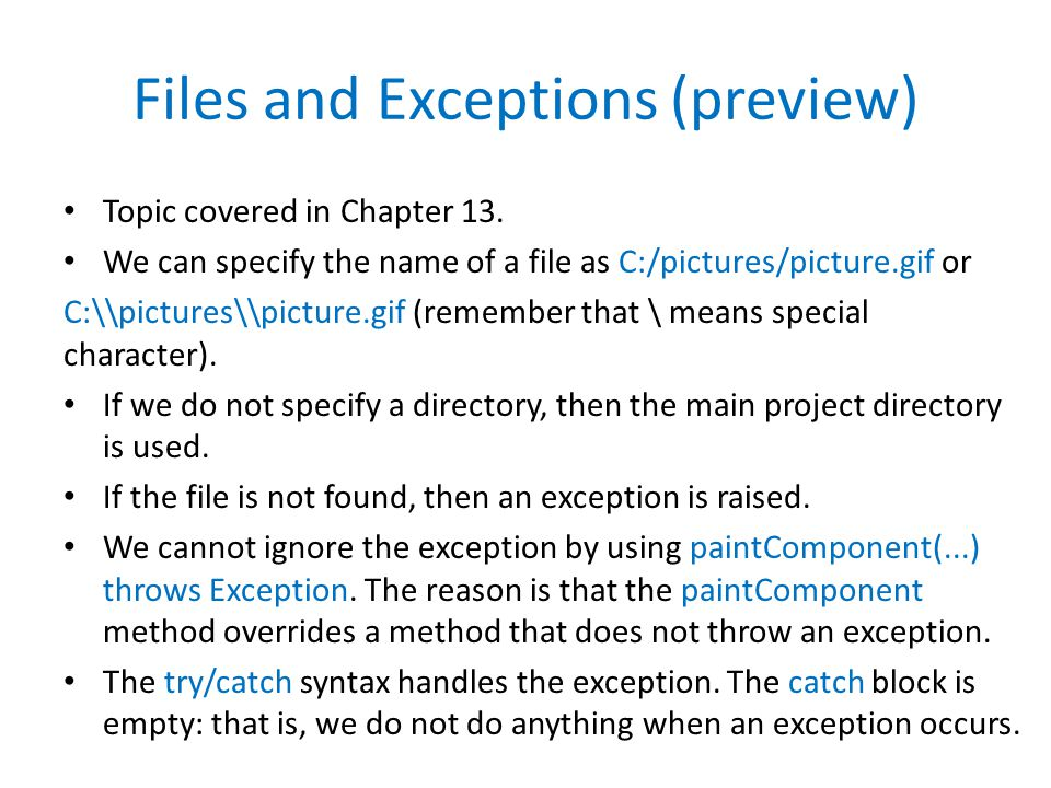 Files and Exceptions (preview) Topic covered in Chapter 13.
