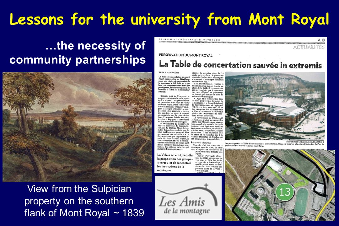 Lessons for the university from Mont Royal …the necessity of community partnerships View from the Sulpician property on the southern flank of Mont Royal ~ 1839